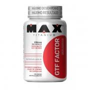 GTF Factor (100 Cáps) Max Titanium